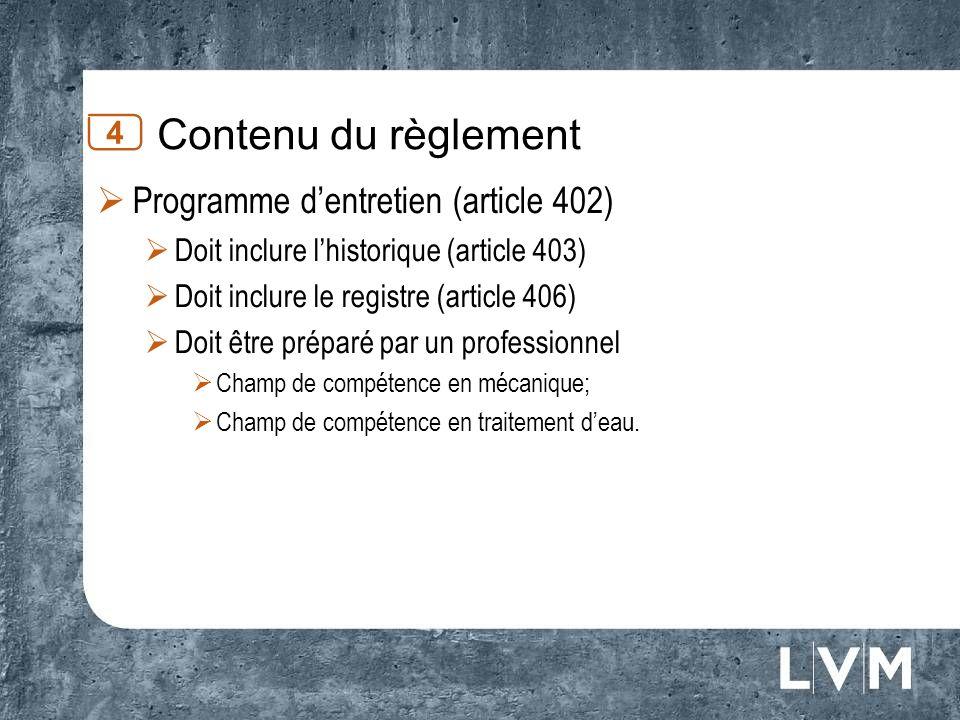 Contenu du règlement Programme d'entretien (article 402) 4