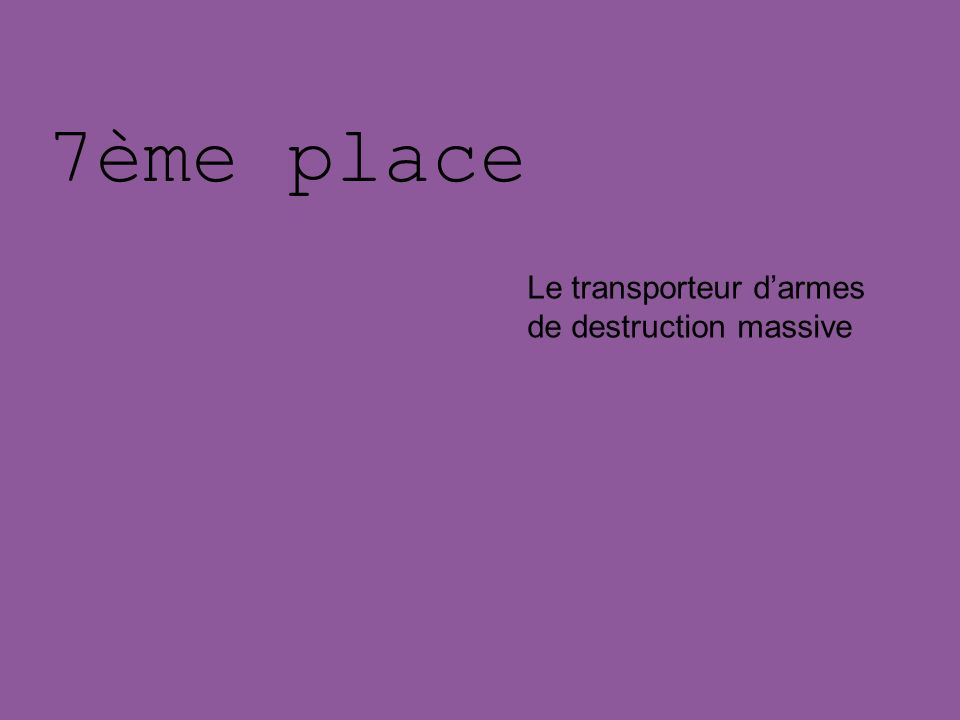 7ème place Le transporteur d'armes de destruction massive