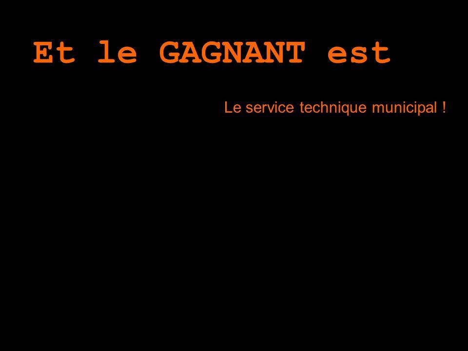 Et le GAGNANT est … Le service technique municipal !