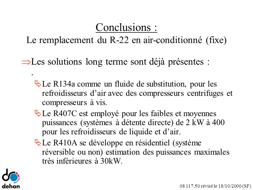 Conclusions : Le remplacement du R-22 en air-conditionné (fixe)