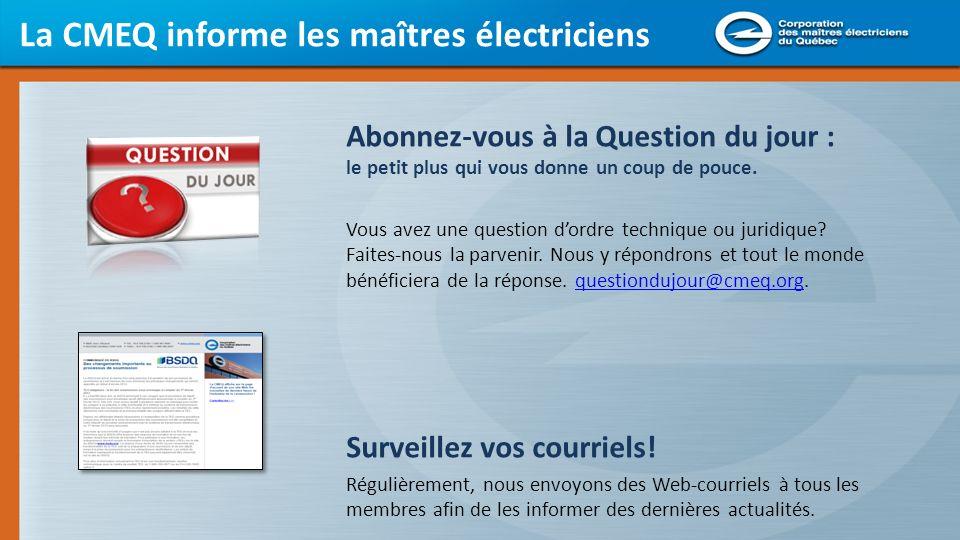 La CMEQ informe les maîtres électriciens