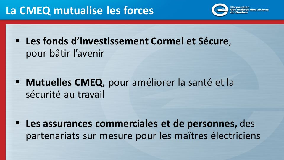 La CMEQ mutualise les forces
