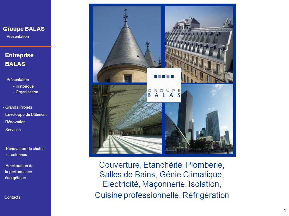 Couverture, Etanchéité, Plomberie, Salles de Bains, Génie Climatique, Electricité, Maçonnerie, Isolation, Cuisine professionnelle, Réfrigération
