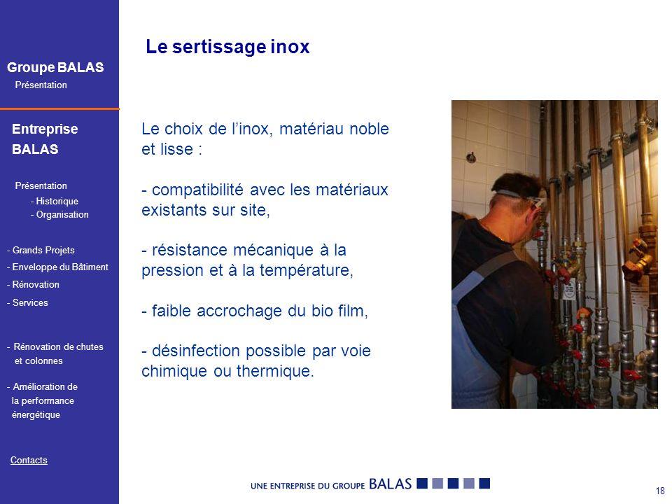 Le sertissage inox Le choix de l'inox, matériau noble et lisse :