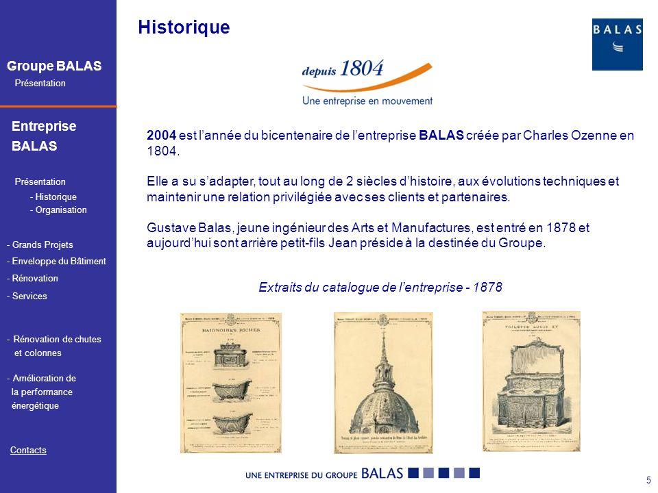 Historique 2004 est l'année du bicentenaire de l'entreprise BALAS créée par Charles Ozenne en 1804.