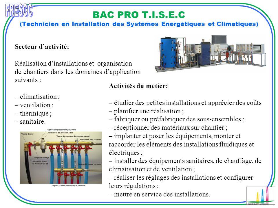 FRESCC BAC PRO T.I.S.E.C (Technicien en Installation des Systèmes Energétiques et Climatiques) Secteur d'activité: