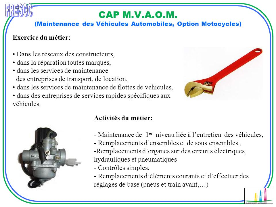 FRESCC CAP M.V.A.O.M. (Maintenance des Véhicules Automobiles, Option Motocycles) Exercice du métier: