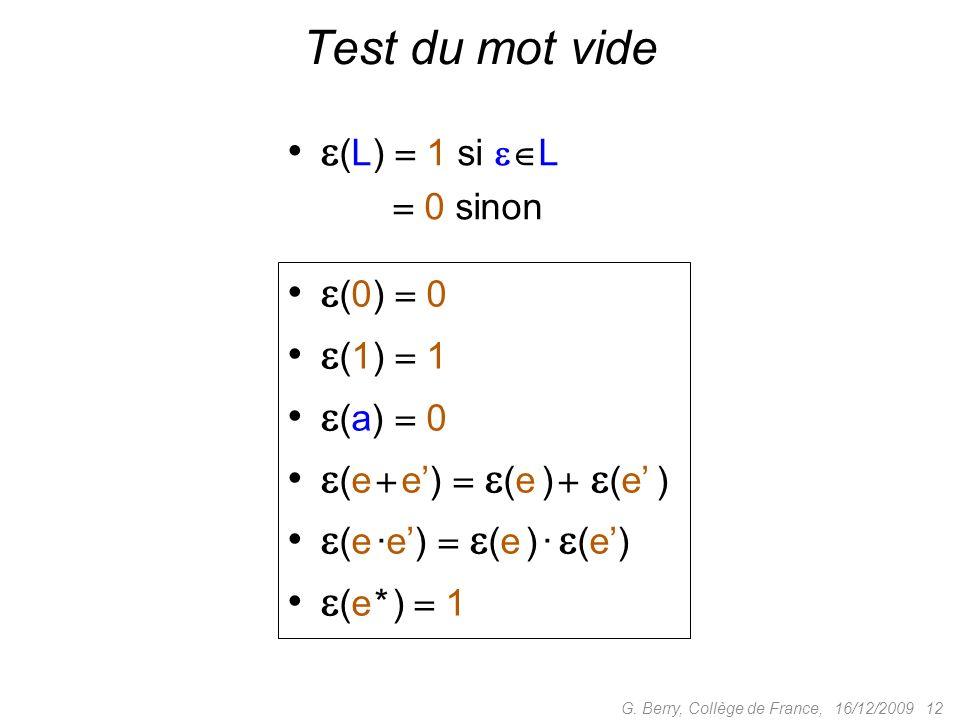 Test du mot vide (L)  1 si L (L)  0 sinon (0)  0 (1)  1