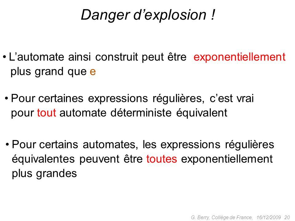 Danger d'explosion ! L'automate ainsi construit peut être exponentiellement. plus grand que e. Pour certaines expressions régulières, c'est vrai.
