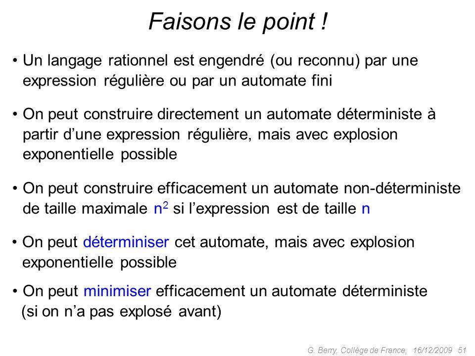 Faisons le point ! Un langage rationnel est engendré (ou reconnu) par une expression régulière ou par un automate fini.