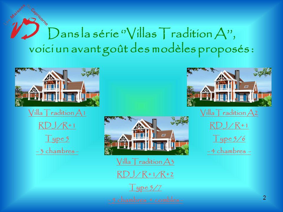Dans la série ''Villas Tradition A'', voici un avant goût des modèles proposés :