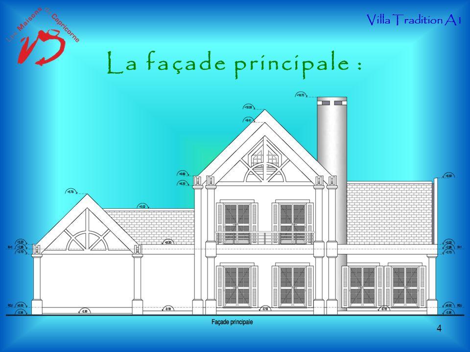 Villa Tradition A1 La façade principale :