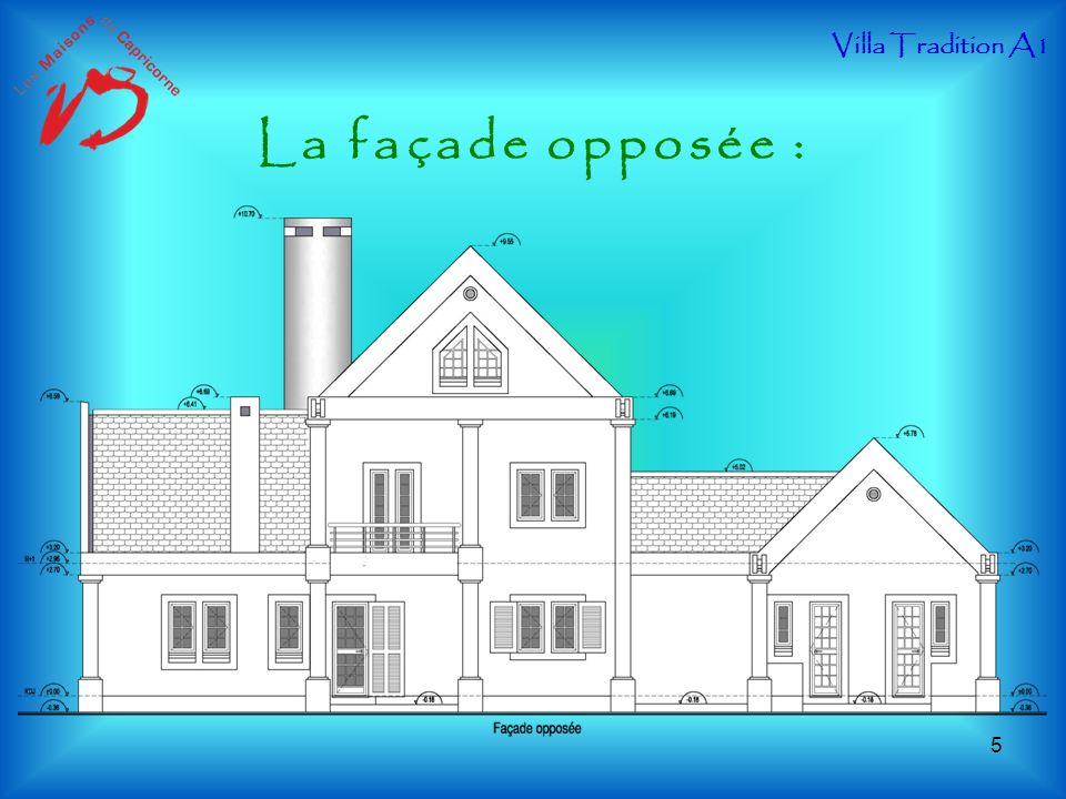 Villa Tradition A1 La façade opposée :