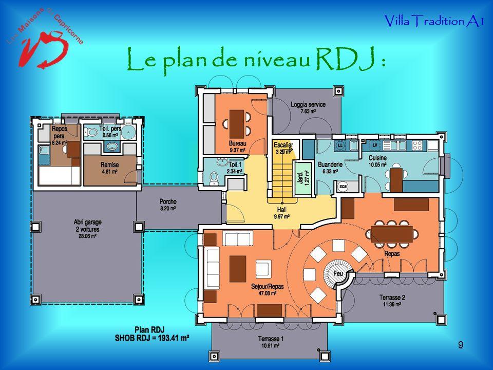 Villa Tradition A1 Le plan de niveau RDJ :