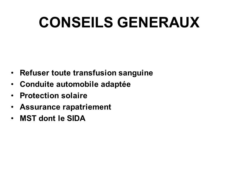 CONSEILS GENERAUX Refuser toute transfusion sanguine