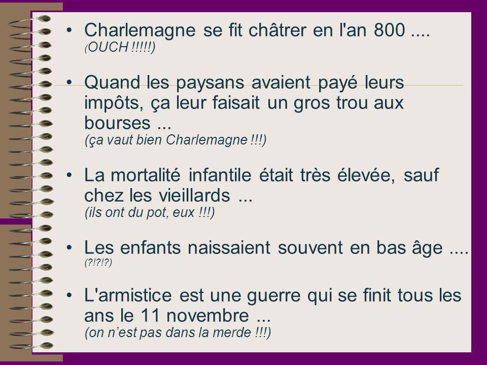 Charlemagne se fit châtrer en l an 800 .... (OUCH !!!!!)