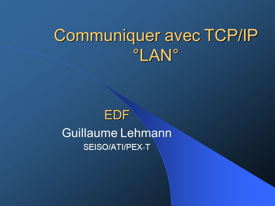 Communiquer avec TCP/IP °LAN°