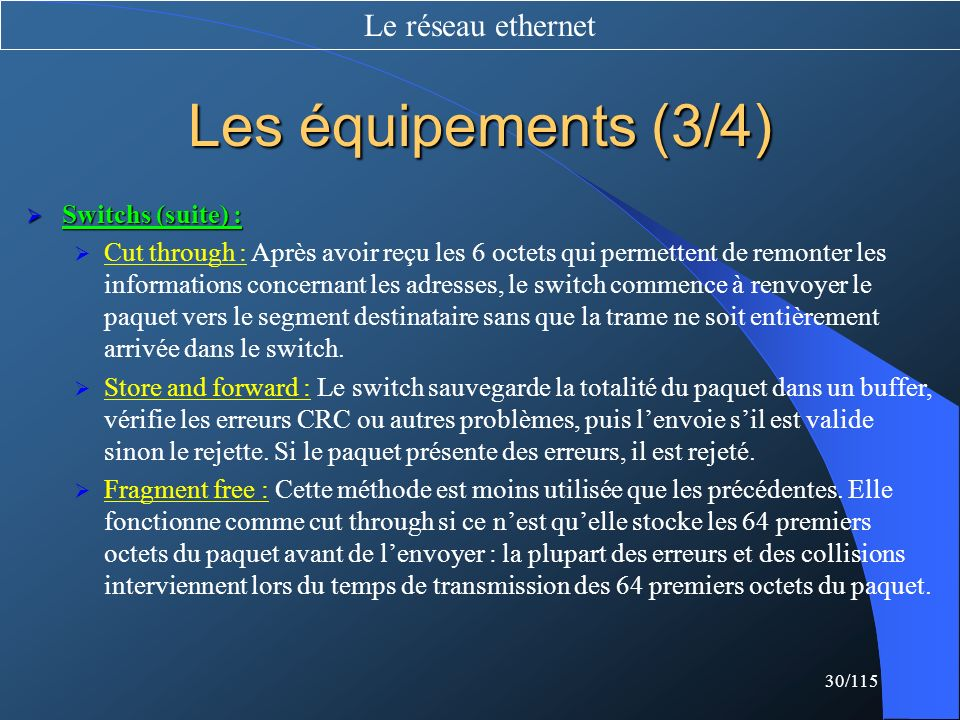Les équipements (3/4) Le réseau ethernet Switchs (suite) :