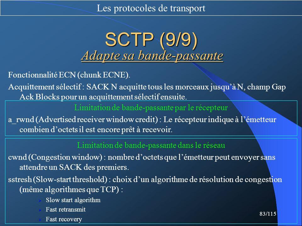 SCTP (9/9) Adapte sa bande-passante Les protocoles de transport