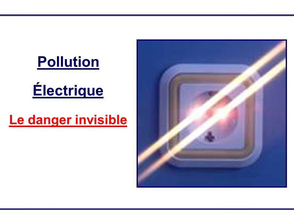 Pollution Électrique Le danger invisible