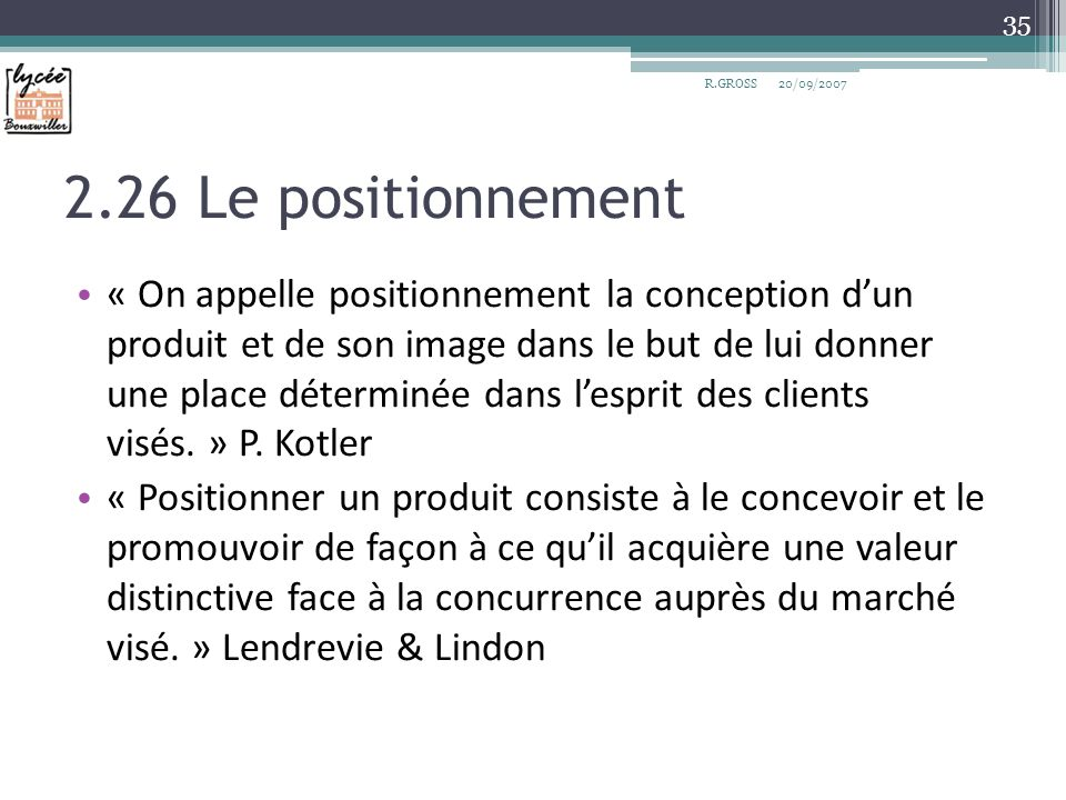 R.GROSS 20/09/ Le positionnement.