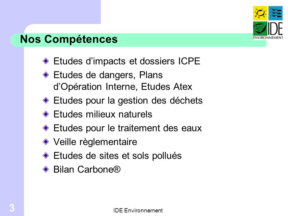 Nos Compétences Etudes d'impacts et dossiers ICPE