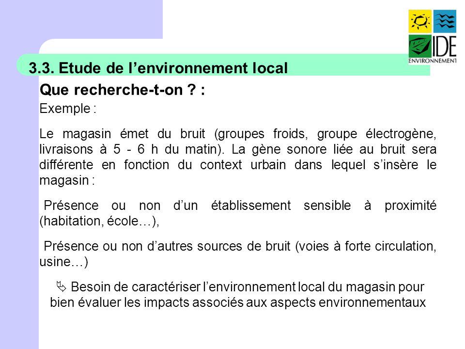 3.3. Etude de l'environnement local Que recherche-t-on :