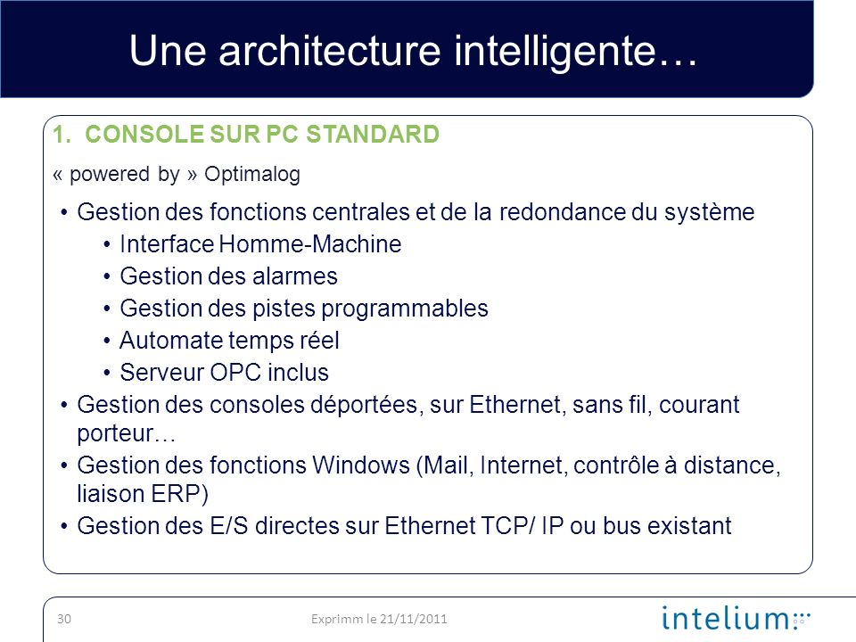 Une architecture intelligente…