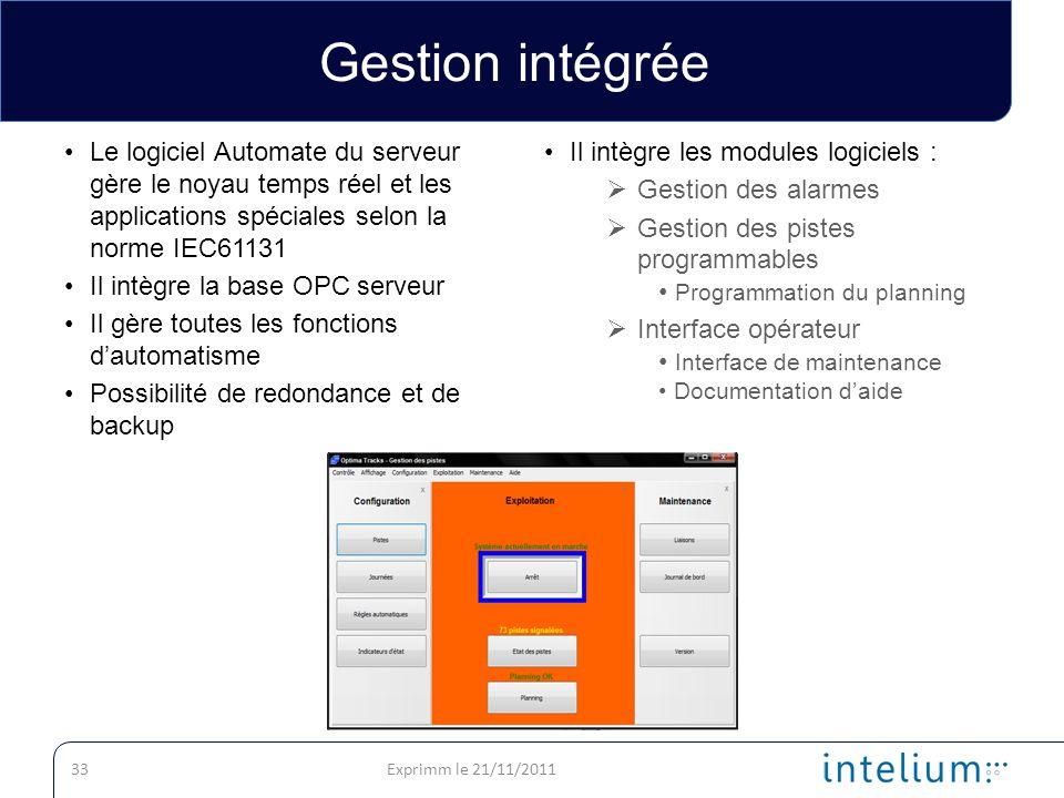 Gestion intégrée Le logiciel Automate du serveur gère le noyau temps réel et les applications spéciales selon la norme IEC61131.