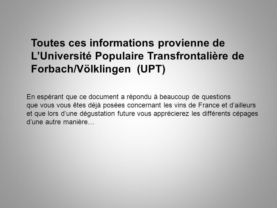 Toutes ces informations provienne de L'Université Populaire Transfrontalière de Forbach/Völklingen (UPT)