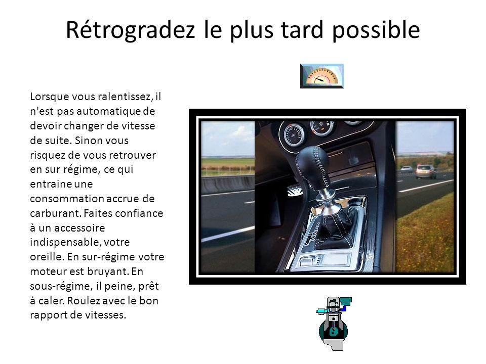 Rétrogradez le plus tard possible