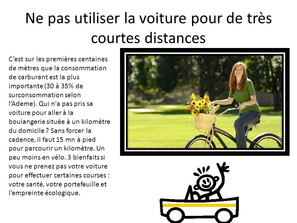 Ne pas utiliser la voiture pour de très courtes distances