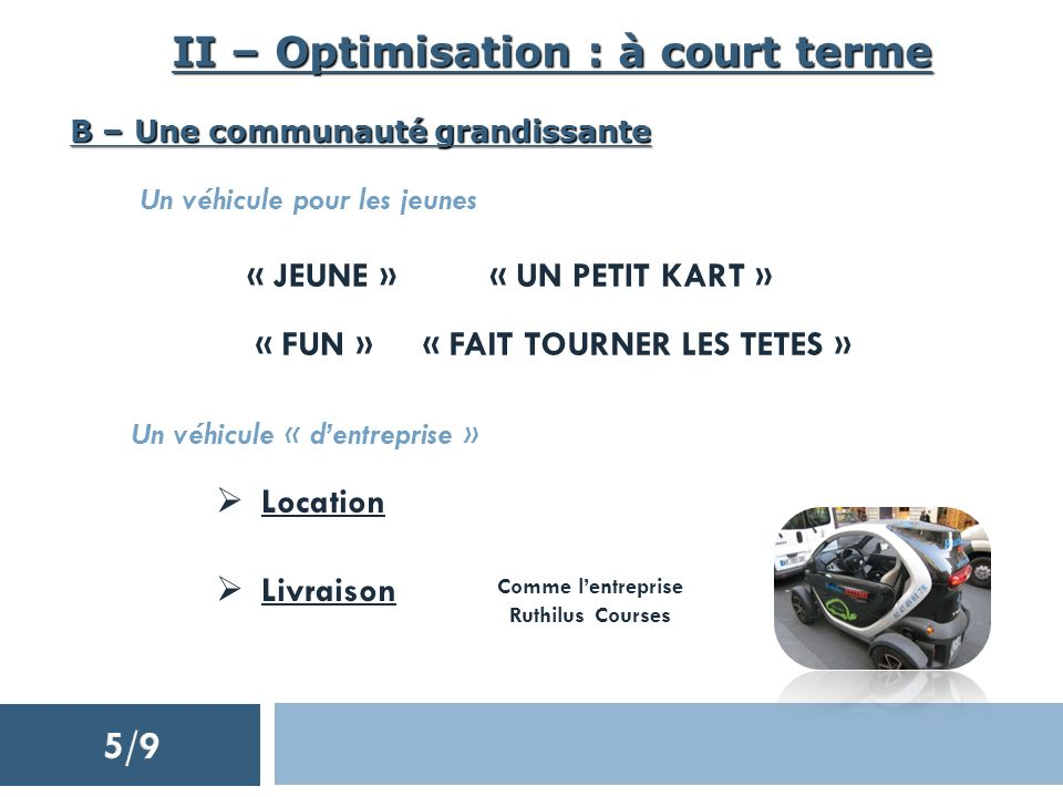 II – Optimisation : à court terme