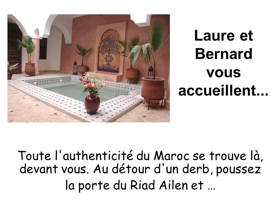 Laure et Bernard vous accueillent...