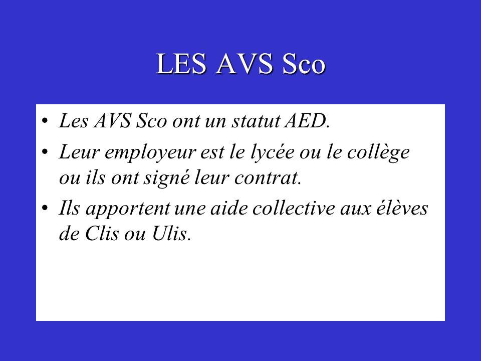 LES AVS Sco Les AVS Sco ont un statut AED.