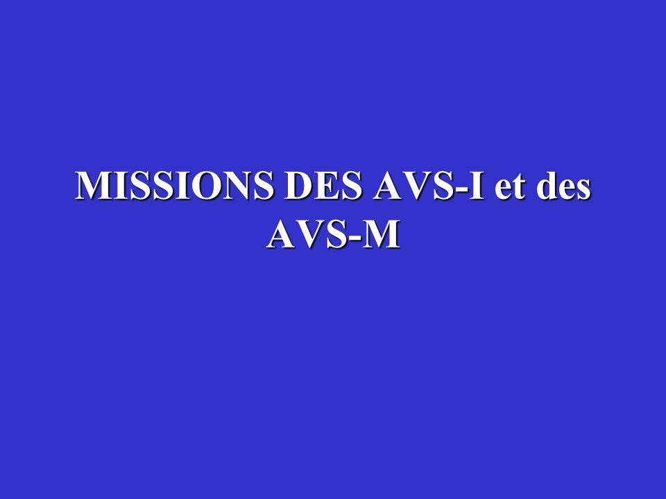 MISSIONS DES AVS-I et des AVS-M