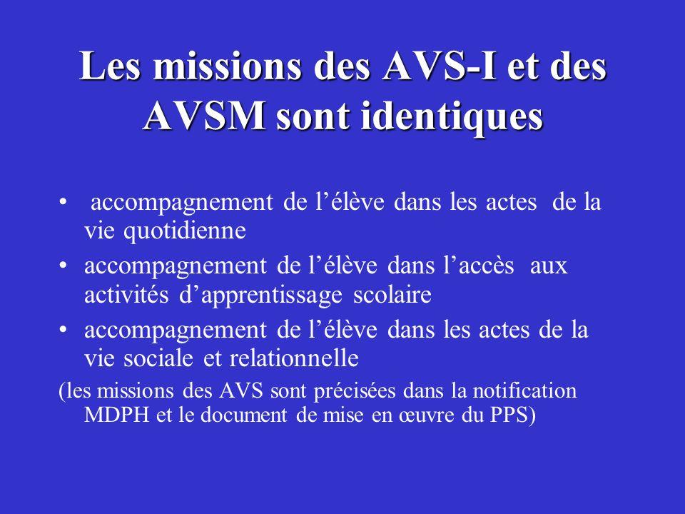 Les missions des AVS-I et des AVSM sont identiques