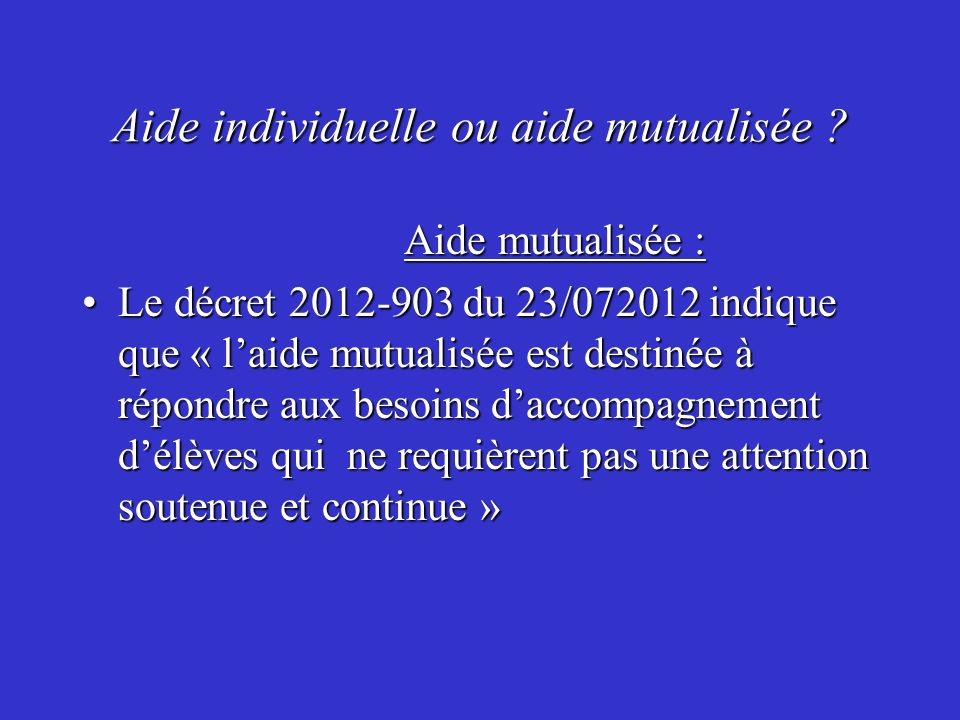 Aide individuelle ou aide mutualisée