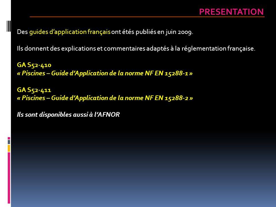 PRESENTATION Des guides d'application français ont étés publiés en juin 2009.