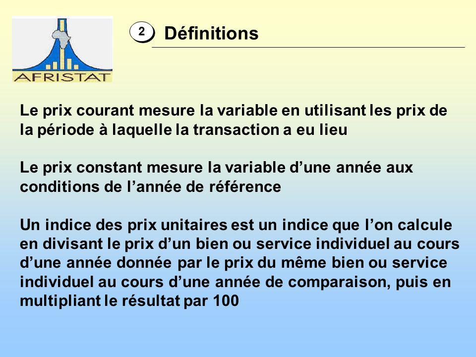 2 Définitions. Le prix courant mesure la variable en utilisant les prix de la période à laquelle la transaction a eu lieu.