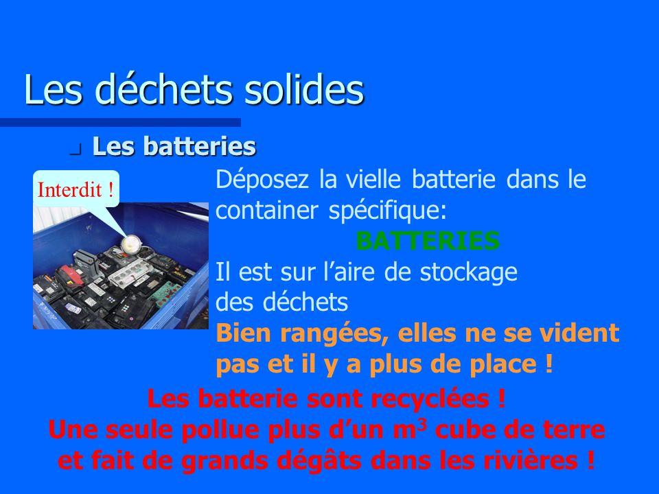 Les déchets solides Les batteries