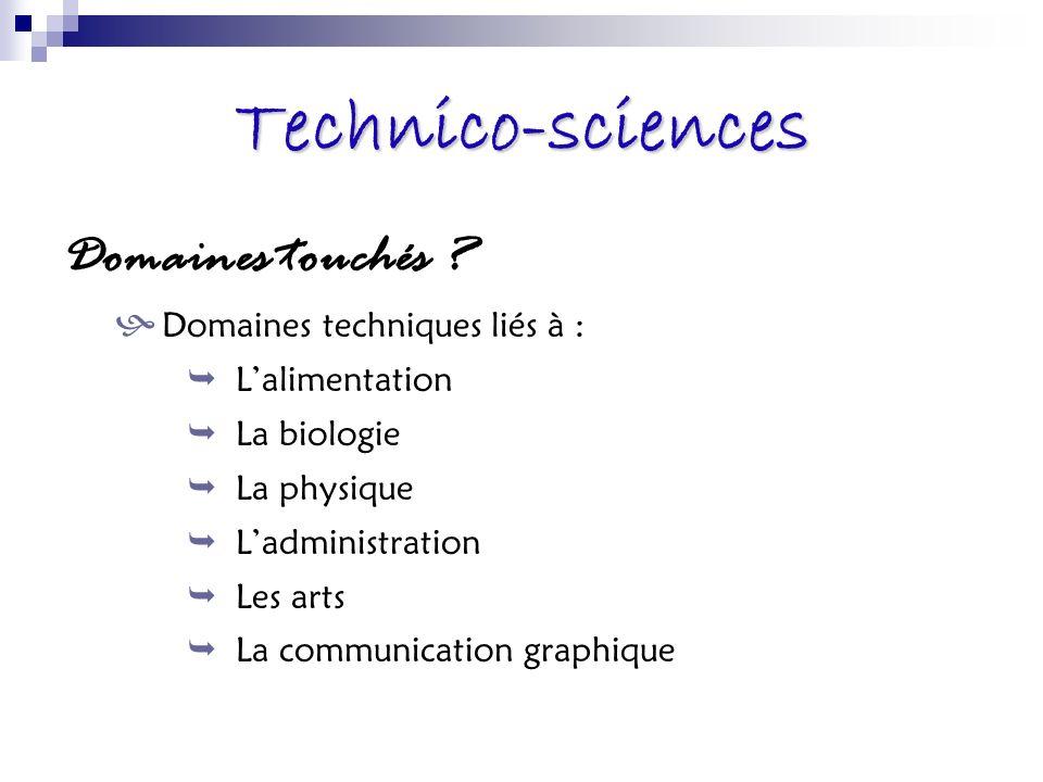 Technico-sciences Domaines touchés Domaines techniques liés à :