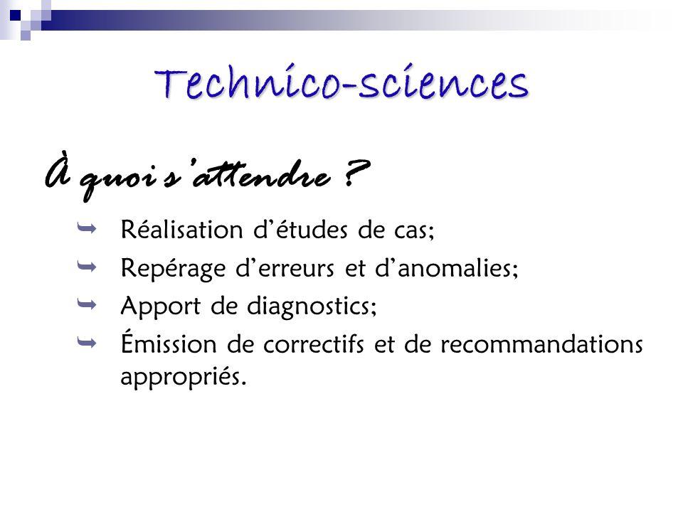 Technico-sciences À quoi s'attendre Réalisation d'études de cas;