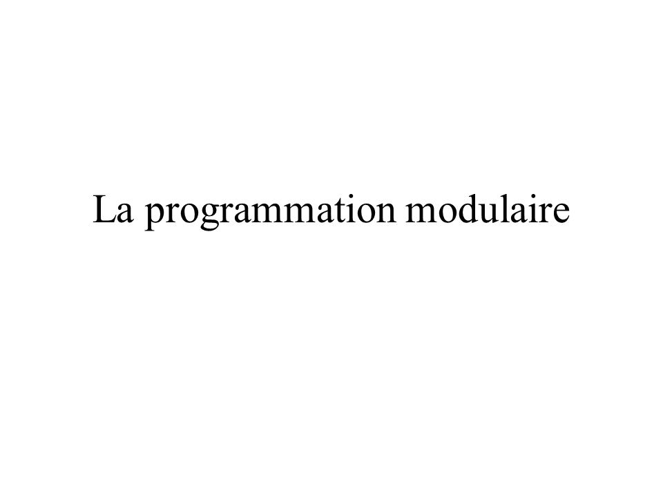 La programmation modulaire