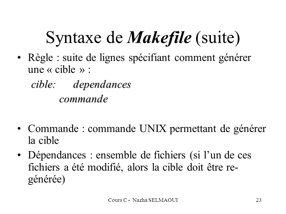 Syntaxe de Makefile (suite)