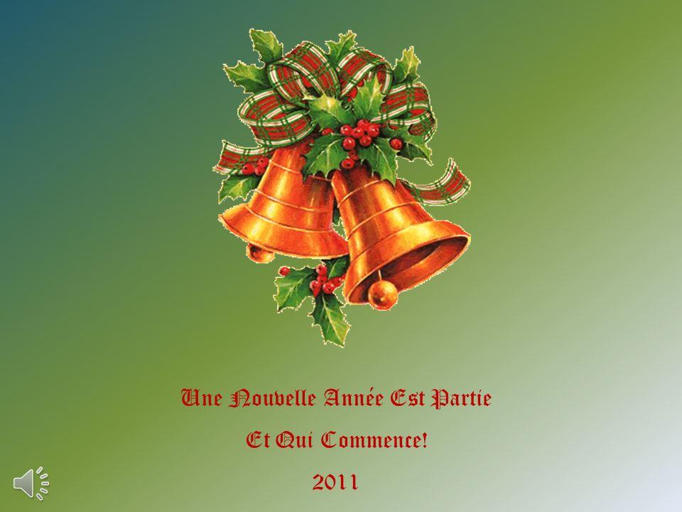 Une Nouvelle Année Est Partie Et Qui Commence! 2011