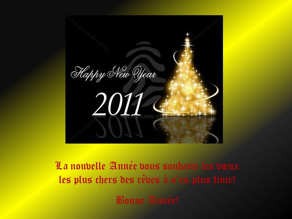 La nouvelle Année vous souhaite les vœux les plus chers des rêves à n'en plus finir!
