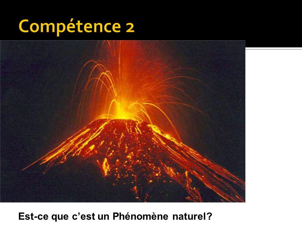 Compétence 2 Est-ce que c'est un Phénomène naturel
