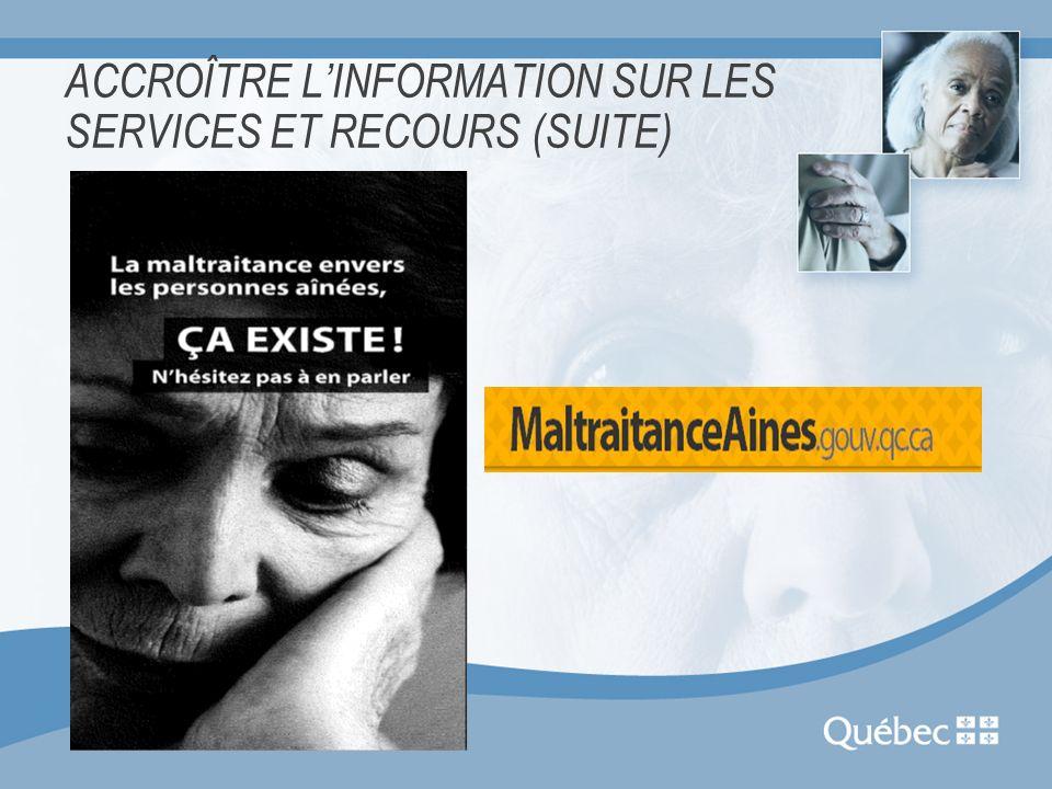 ACCROÎTRE L'INFORMATION SUR LES SERVICES ET RECOURS (SUITE)
