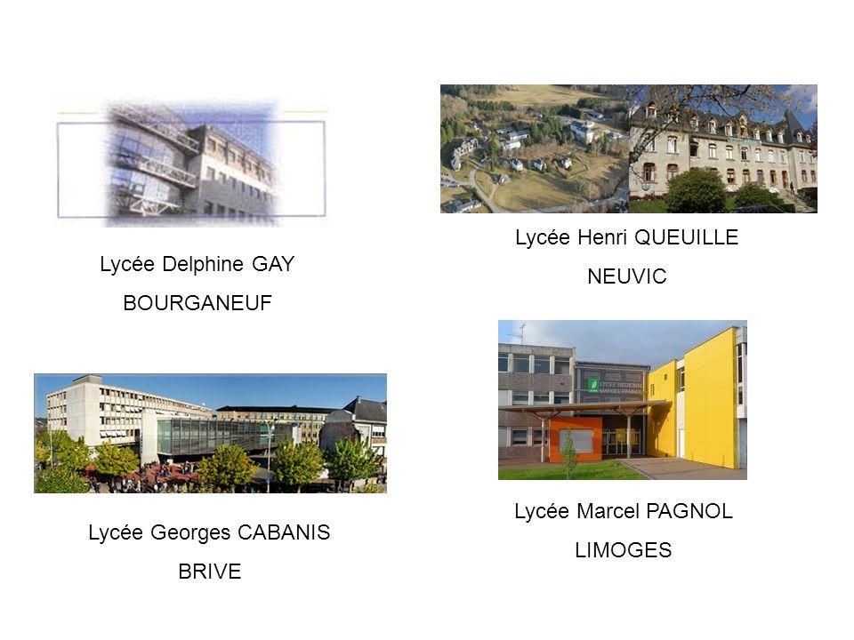 Lycée Henri QUEUILLE NEUVIC. Lycée Delphine GAY. BOURGANEUF. Lycée Georges CABANIS. BRIVE. Lycée Marcel PAGNOL.